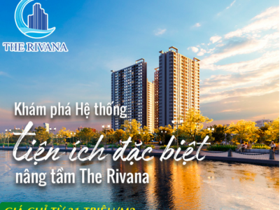 Vị trí - Tiện ích - Giá bán The Rivana Thuận An